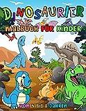 Dinosaurier Malbuch für Kinder von 4 bis 8 Jahren: 30 + Dino Malvorlagen für Jungen und Mädchen ab 4 Jahren | Dinosaurier Ausmalbuch mit Namen
