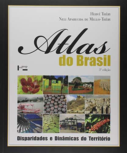 Atlas do Brasil: Disparidades e Dinâmicas do Território (Volume 1)