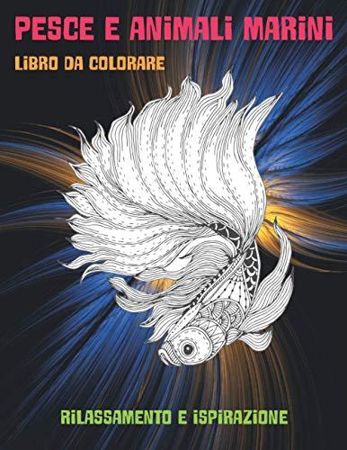 Pesce e animali marini - Libro da colorare - Rilassamento e ispirazione