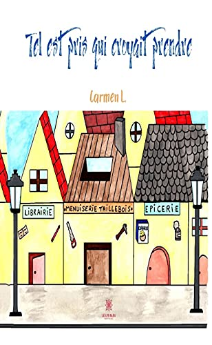 Tel est pris qui croyait prendre: Nouvelle pour enfant (French Edition)