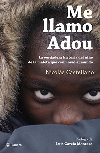Me llamo Adou: La verdadera historia del niño de la maleta que conmovió al mundo