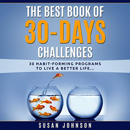 The Best Book of 30 Days Challenges: 30 Habit-Forming Programs to Live a Better Life cover art