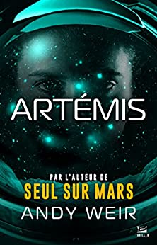 Artémis (Édition Canada) (BRA.THRILLER) (French Edition) by [Andy Weir]