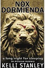Nox Dormienda (A Long Night for Sleeping) (Arcturus Mystery Series Book 1) Kindle Edition