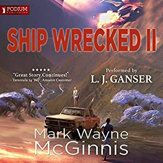 Ship Wrecked II     Ship Wrecked Series, Book 2              Written by:                                                                                                                                 Mark Wayne McGinnis                               Narrated by:                                                                                                                                 L.J. Ganser                      Length: 11 hrs and 14 mins     1 rating     Overall 4.0