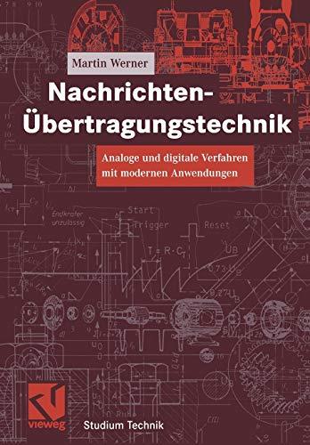 Nachrichten-Übertragungstechnik: Analoge und digitale Verfahren mit modernen Anwendungen (Studium Technik) (German Edition)