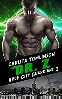 DR. Z: A Superhero Romance (Arch City Guardians Book 2) by [Christa Tomlinson]