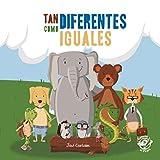 Tan diferentes como iguales: Libro para niños de 2 a 5 años contra el bullying: Libro para el acoso escolar - libro antibullying: 1 (bullying - acoso escolar)