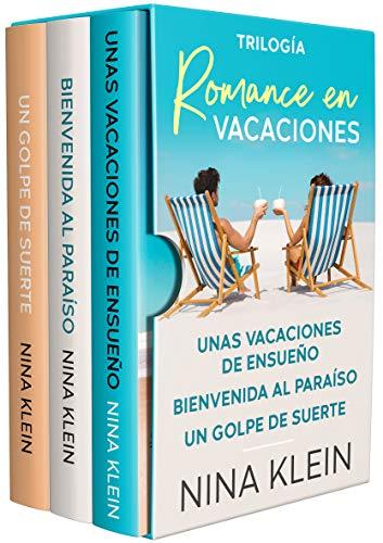 """Trilogía Romance en Vacaciones: """"Unas vacaciones de ensueño"""", """"Bienvenida al paraíso"""" y """"Un golpe de suerte"""""""