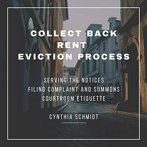 Collect Back Rent Eviction Process Audiobook By Cynthia Schmidt cover art