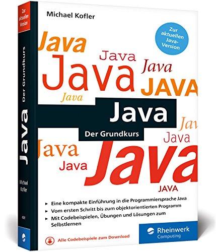 Java: Der kompakte Grundkurs mit Aufgaben und Lösungen im Taschenbuchformat