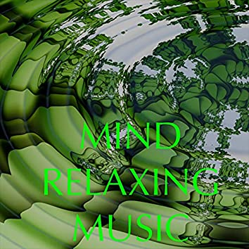 Mind Relaxing Music: Calming Songs for Soothing Massage, Yoga Morning Salutation, Mindfulness & Stress Relief