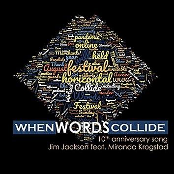 When Words Collide (10th Anniversary Song) [feat. Miranda Krogstad]