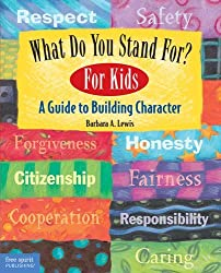 Get WHAT DO YOU STAND FOR? A GUIDE TO BUILDING CHARACTER (AFFILIATE)
