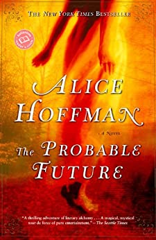 The Probable Future: A Novel (Ballantine Reader's Circle) by [Alice Hoffman]