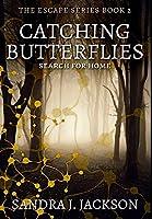 Catching Butterflies: Premium Hardcover Edition