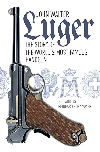 Luger: The Story of the World's Most Famous Handgun (English Edition)