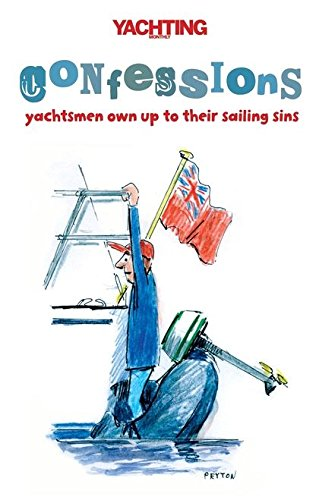 yachting-monthlys-confessions-yachtsmen-own-up-to-their-sailing-sins