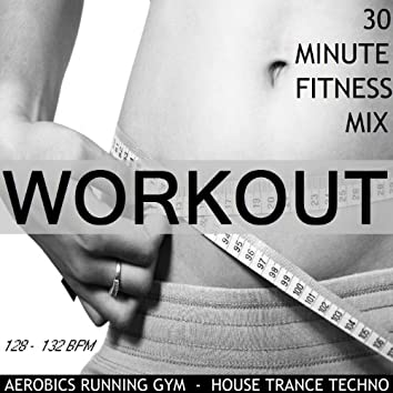 Workout 2011 (30 Minute Non-Stop Aerobics Mix) [128-132 Bpm] - Single