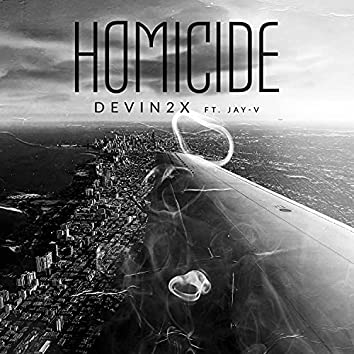 Homicide (feat. Jay-V)