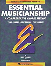 Essential Musicianship: A Comprehensive Choral Method : Voice Theory Sight-Reading Performance (Essential Elements for Choir)