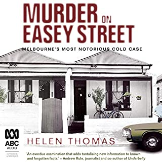 Murder on Easey Street     Melbourne's Most Notorious Cold Case              By:                                                                                                                                 Helen Thomas                               Narrated by:                                                                                                                                 Helen Thomas                      Length: 8 hrs     Not rated yet     Overall 0.0