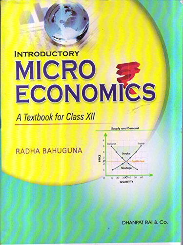 Introductory Micro Economics, A Textbook for Class 12th (C.B.S.E.) [Paperback], by Radha Bahuguna