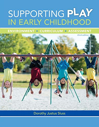 Supporting Play in Early Childhood: Environment, Curriculum, Assessment