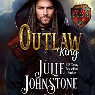 Outlaw King     Renegade Scots, Book 1              By:                                                                                                                                 Julie Johnstone                               Narrated by:                                                                                                                                 Tim Campbell                      Length: 10 hrs and 6 mins     121 ratings     Overall 4.6