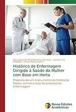 Histórico de Enfermagem Dirigido à Saúde da Mulher com Base em Horta: Proposta de um Instrumento de Coleta de Dados: primeira fase do processo de enfermagem (Portuguese Edition)