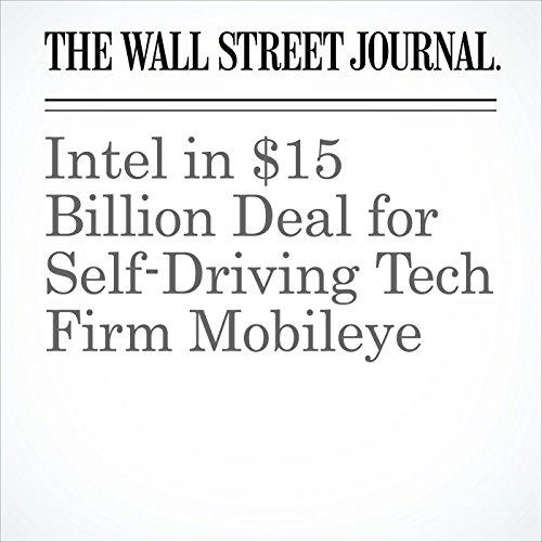Intel in $15 Billion Deal for Self-Driving Tech Firm Mobileye copertina