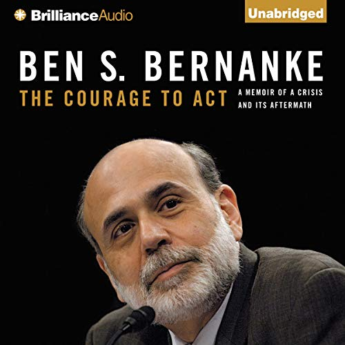 The Courage to Act Audiobook By Ben S. Bernanke cover art