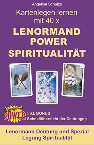 Kartenlegen lernen mit 40 x LENORMAND POWER SPIRITUALITÄT: Lenormand Deutung und Spezial Legung Spiritualität (Kartenlegen lernen - Lenormand Power 3)