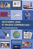 Incoterms 2020 et enjeux commerciaux - Les fondamentaux