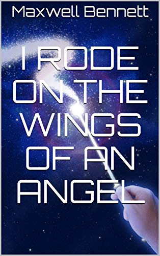 I Rode on the Wings of an Angel (English Edition)