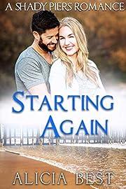 Starting Again: A standalone clean romance novella (Shady Piers Clean Romance Book 4)