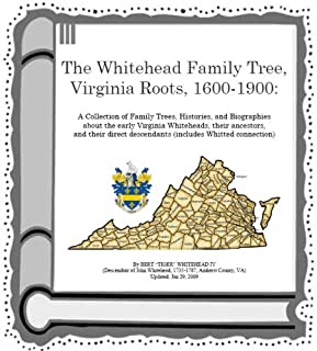 Whitehead Family Tree, Virginia Roots: 1600-1900, 2nd Edition
