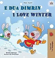 I Love Winter (Albanian English Bilingual Book for Kids) (Albanian English Bilingual Collection)