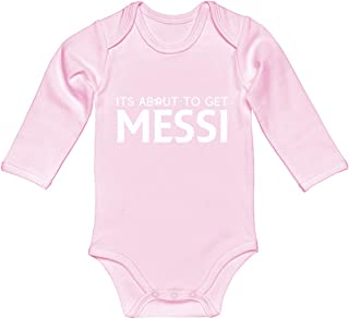 Baby Romper Its About to Get Messi 100% Cotton Long Sleeve Infant Bodysuit