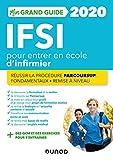 IFSI 2020 Mon grand guide pour entrer en école d'infirmier - Réussir la procédure Parcoursup + Fondamentaux + Remise à niveau