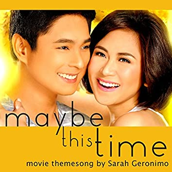 """Maybe This Time (From """"Maybe This Time"""")"""