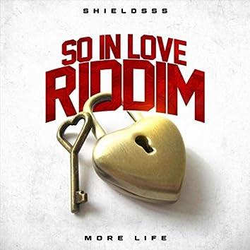 More Life (So in Love Riddim)