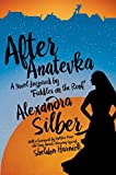 After Anatevka: A Novel Inspired by 'Fiddler on the Roof'
