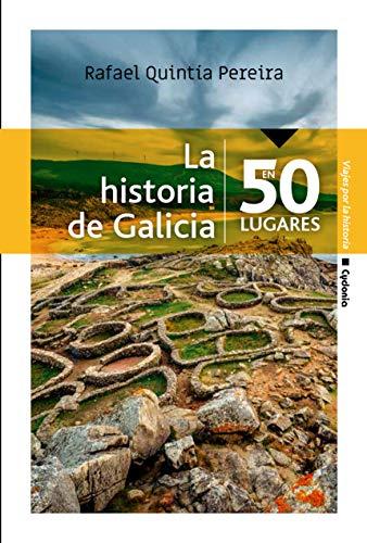 La historia de Galicia en 50 lugares (Viajar nº 12)