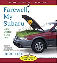 Farewell, My Subaru: An Epic Adventure in Local Living (Recorded Books Unabridged) by Doug Fine (2008-03-25)