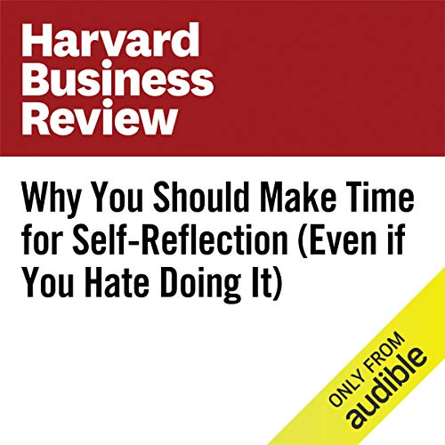 Why You Should Make Time for Self-Reflection (Even if You Hate Doing It) copertina