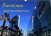 Barcelona - Stadt des Modernisme (Wandkalender 2022 DIN A3 quer): Eine Reise durch die Stadt des Modernisme (Monatskalender, 14 Seiten )