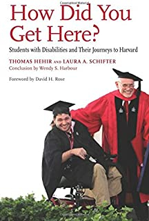 How Did You Get Here?: Students with Disabilities and Their Journeys to Harvard
