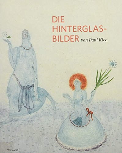 Paul Klee: Die Hinterglasbilder