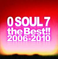 0 SOUL 7 the Best!! 2006-2010 (初回限定盤)